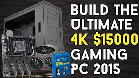 Build the ULTIMATE 4K $15000 Gaming PC 2015 Guide!(5960X