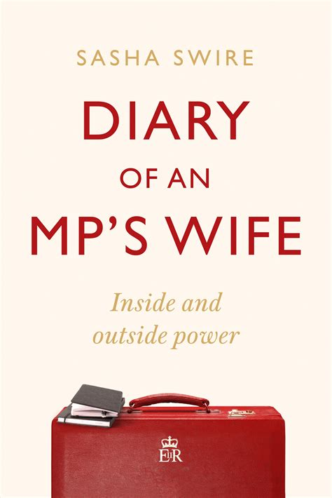 Diary of an MP's wife by Sasha Swire   Hachette UK