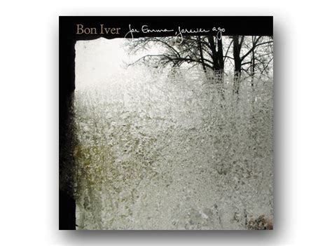 May: Bon Iver - For Emma, Forever Ago - The Best Albums Of