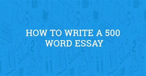 How to Write a 500 Word Essay (Updated Guide for 2020)