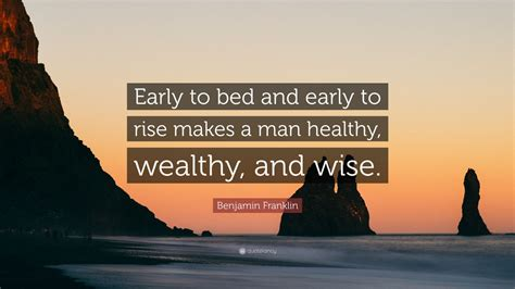"""Benjamin Franklin Quote: """"Early to bed and early to rise"""